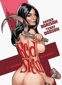 Xavier Dorison, Terry Dodson ‹Red Skin #1: Welcome to America›
