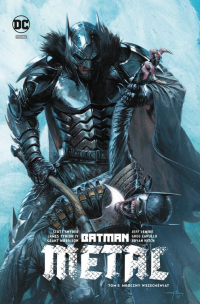 Scott Snyder, James Tynion IV, Grant Morrison, Jeff Lemire, Dough Mahnke ‹Batman Metal #3: Metal - Mroczny wczechświat›