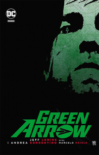 Jeff Lemire, Andrea Sorrentino ‹Green Arrow›