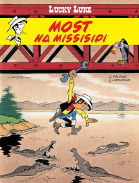 Jean Léturgie, Xavier Fauche, Morris ‹Lucky Luke #63: Most na Missisipi›