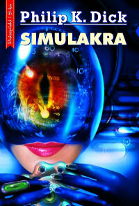 Philip K. Dick ‹Simulakra›