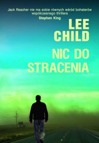 Lee Child ‹Nic do stracenia›