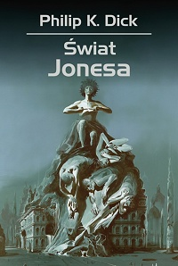 Philip K. Dick ‹Świat Jonesa›