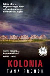 Tana French ‹Kolonia›