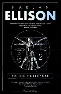 Harlan Ellison ‹To, co najlepsze. Tom2›