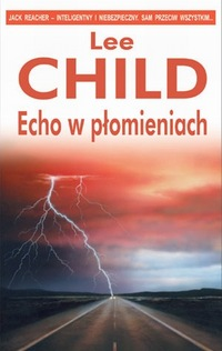Lee Child ‹Echo w płomieniach›