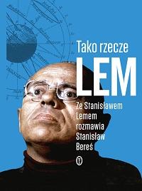 Stanisław Lem, Stanisław Bereś ‹Tako rzecze Lem›