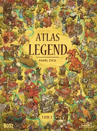 Paweł Zych ‹Atlas legend. Tom I›