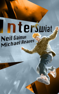 Neil Gaiman, Michael Reaves ‹InterŚwiat›