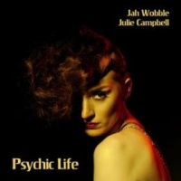 Jah Wobble, Julie Campbell ‹Psychic Life›