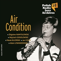 Air Condition ‹Polish Radio Jazz Archives vol. 28 - Air Condition›