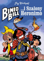 Binio Bill i Szalony Heronimo